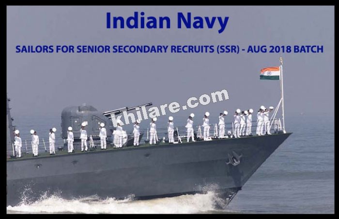 Indian Navy - SAILORS FOR SENIOR SECONDARY RECRUITS (SSR) - AUG 2018 BATCH